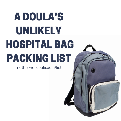 A DOULA'S UNLIKELY HOSPITAL BAG PACKING LIST